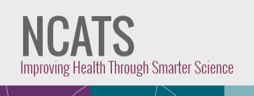 NCATS Improving Health Through Smarter Science