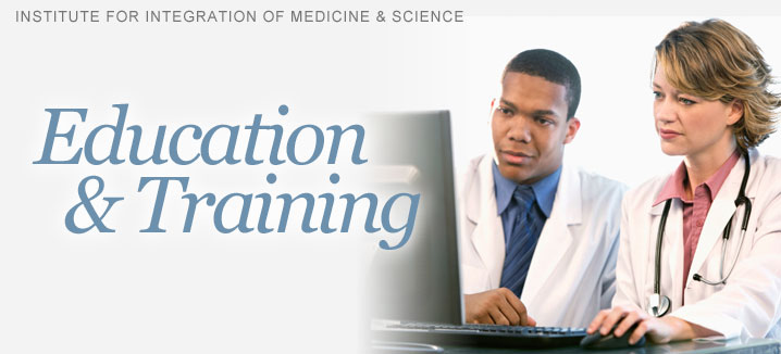 Institute for Integration of Medicine and Science. Education and Training