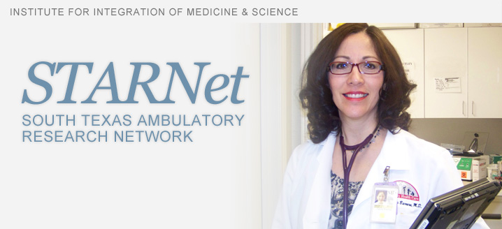 Institute for Integration of Medicine and Science, STARNet, South Texas Ambulatory Research Network